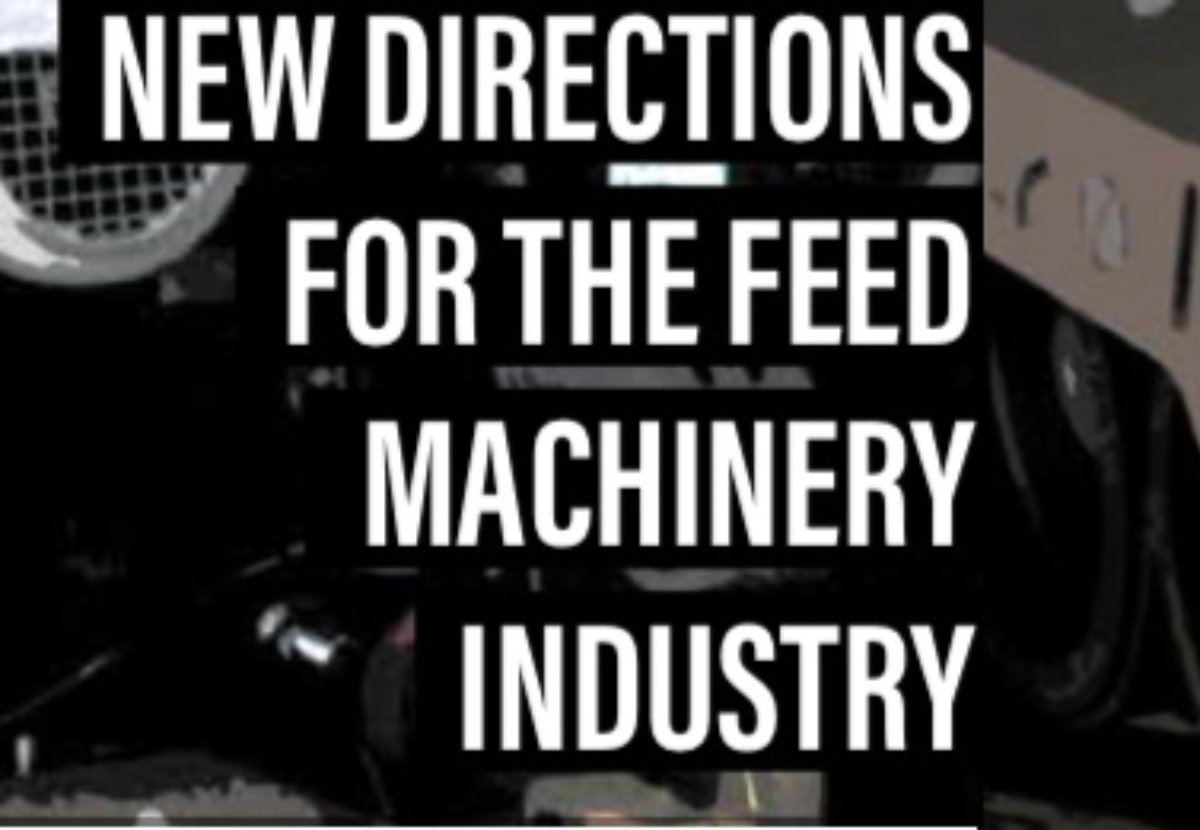 New directions for the feed machinery industry